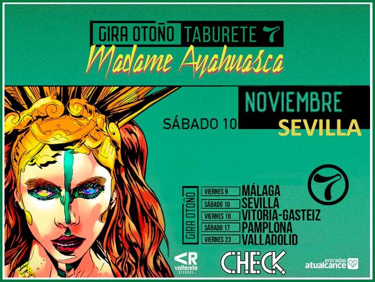 Taburete Sevilla.Comprar Entradas Taburete Gira Madame Ayahuasca